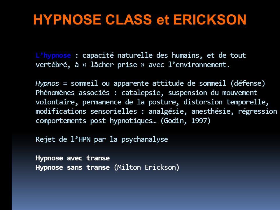 Lhypnose : capacité naturelle des humains, et de tout vertébré, à « lâcher prise » avec lenvironnement.