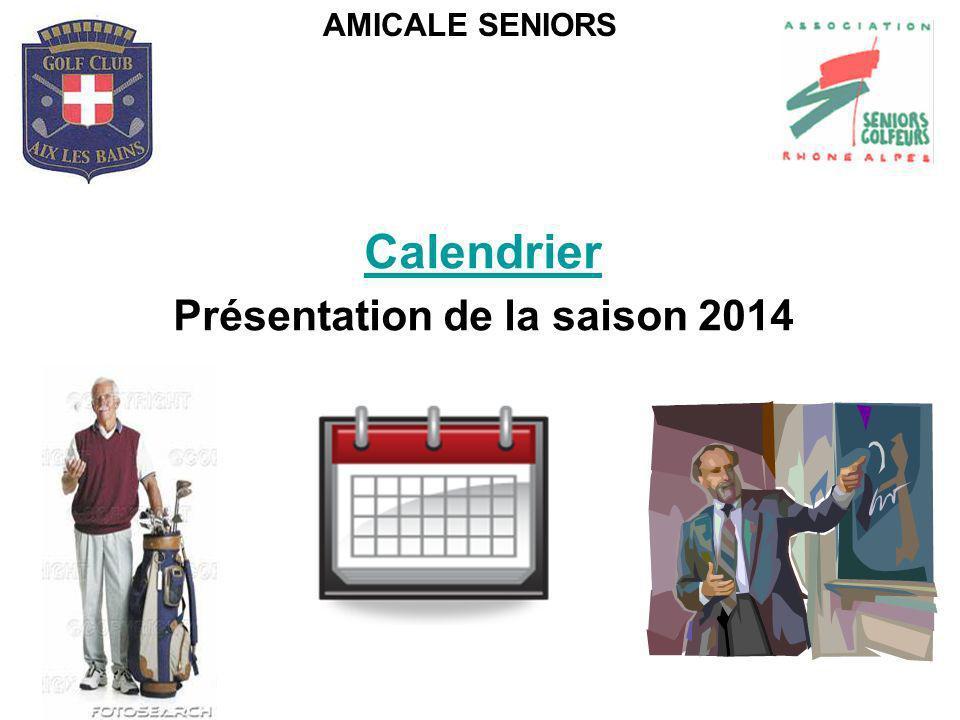 Calendrier Présentation de la saison 2014 AMICALE SENIORS