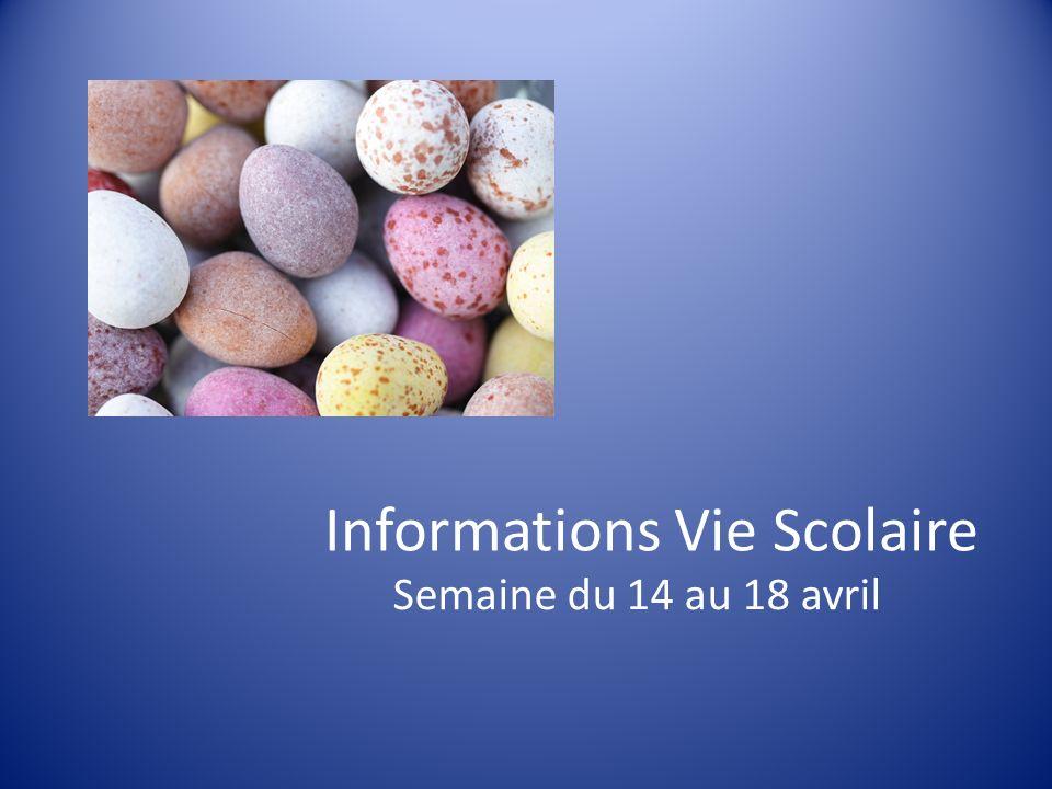 Informations Vie Scolaire Semaine du 14 au 18 avril