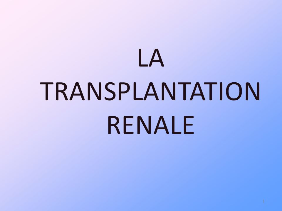 COURBE EVOLUTIVE DES TRANSPLANTATIONS RENALES EN FRANCE