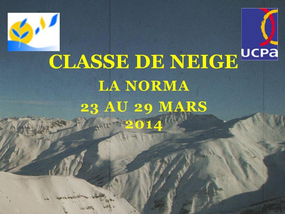 LA NORMA 23 AU 29 MARS 2014 CLASSE DE NEIGE