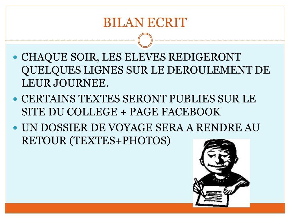 BILAN ECRIT CHAQUE SOIR, LES ELEVES REDIGERONT QUELQUES LIGNES SUR LE DEROULEMENT DE LEUR JOURNEE.