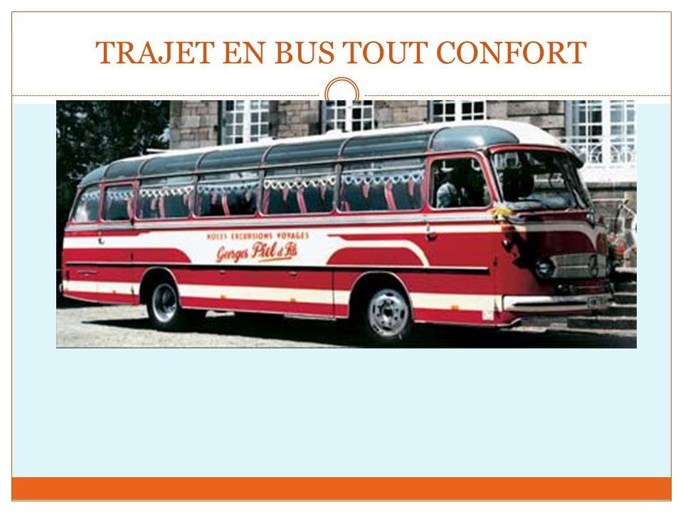 TRAJET EN BUS TOUT CONFORT