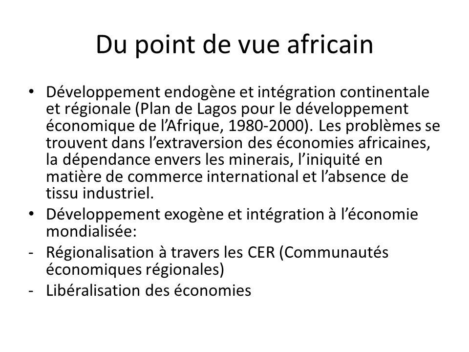 Du point de vue africain Développement endogène et intégration continentale et régionale (Plan de Lagos pour le développement économique de lAfrique, 1980-2000).