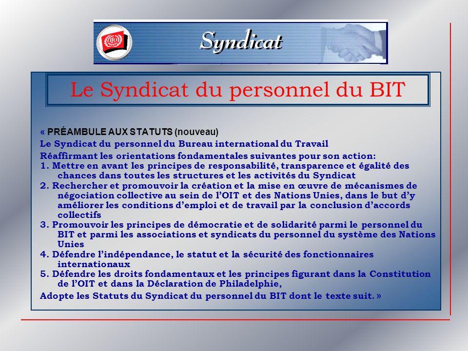 (Art.6) Les organes du Syndicat sont: a)LAssemblée générale annuelle du Syndicat b)Le Comité du Syndicat c) La Commission de vérification des comptes Le Syndicat du personnel du BIT