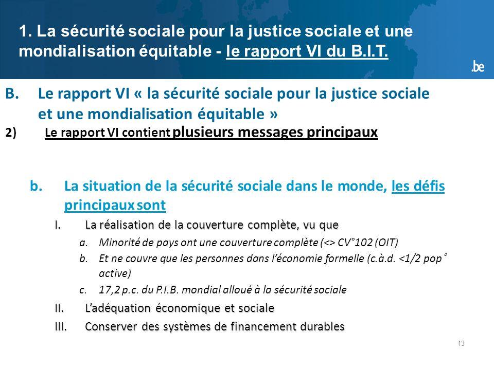 13 B.Le rapport VI « la sécurité sociale pour la justice sociale et une mondialisation équitable » 1.