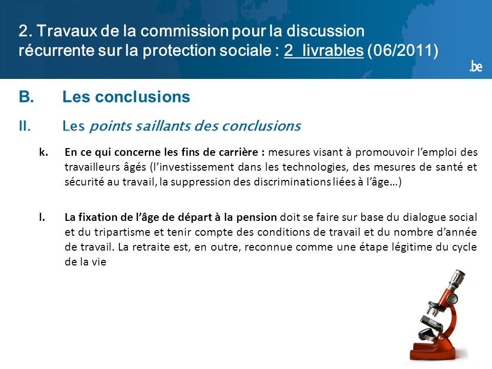 27 2. Travaux de la commission pour la discussion récurrente sur la protection sociale : 2 livrables (06/2011) B.Les conclusions II.Les points saillan