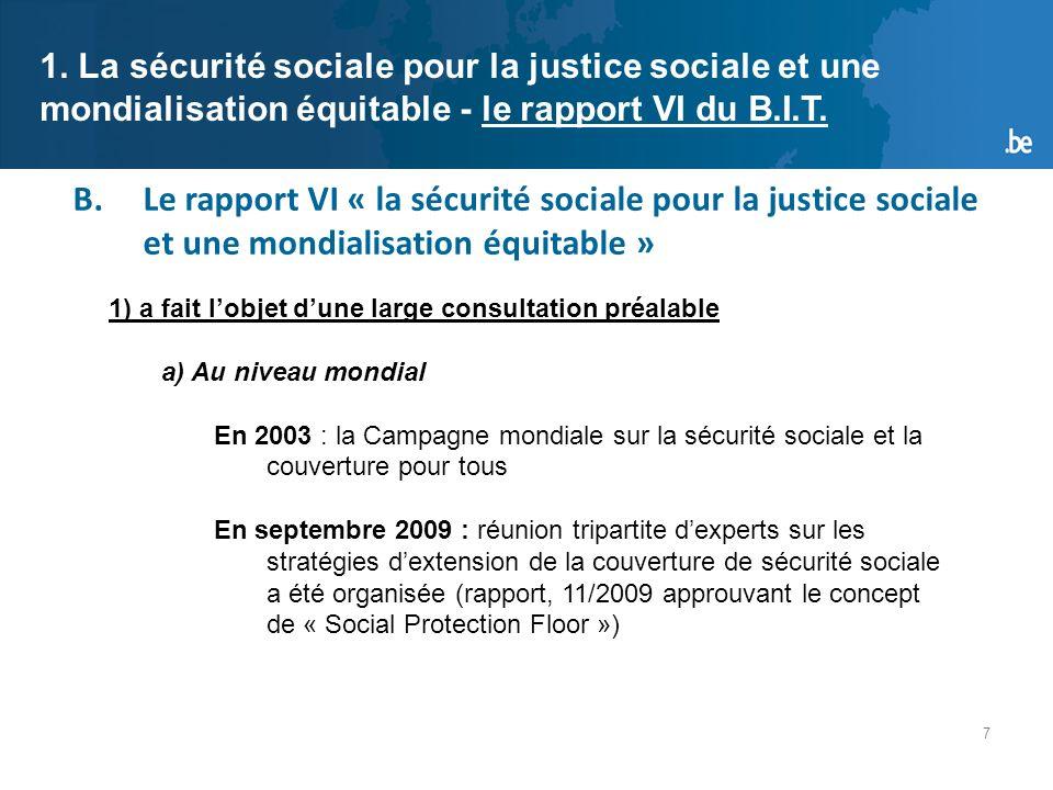 8 B.Le rapport VI « la sécurité sociale pour la justice sociale et une mondialisation équitable » 1.