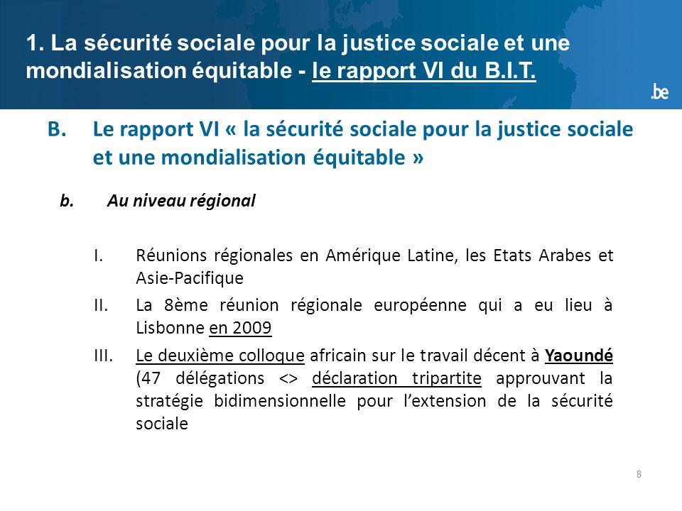 9 B.Le rapport VI « la sécurité sociale pour la justice sociale et une mondialisation équitable » 1.