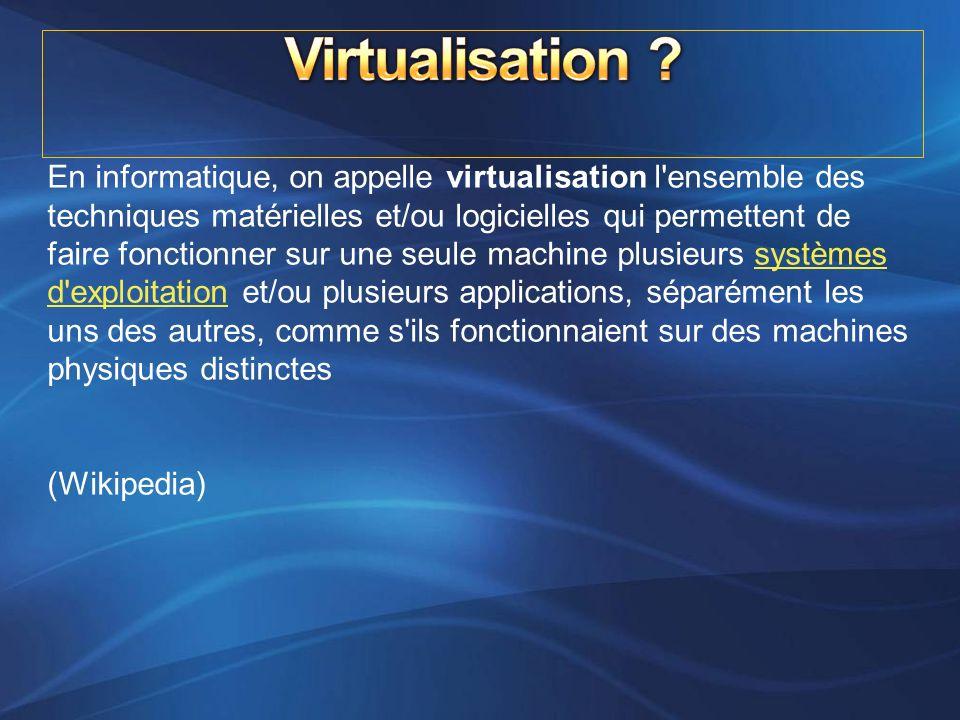 En informatique, on appelle virtualisation l'ensemble des techniques matérielles et/ou logicielles qui permettent de faire fonctionner sur une seule m