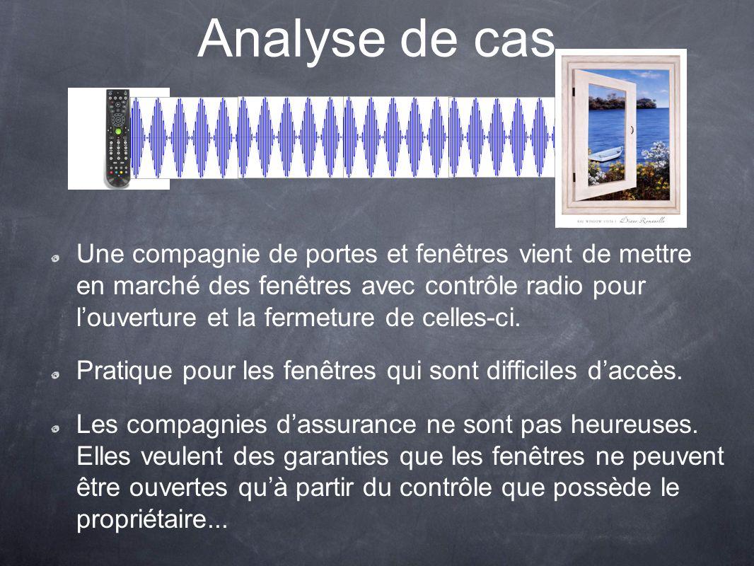 Analyse de cas Une compagnie de portes et fenêtres vient de mettre en marché des fenêtres avec contrôle radio pour louverture et la fermeture de celle