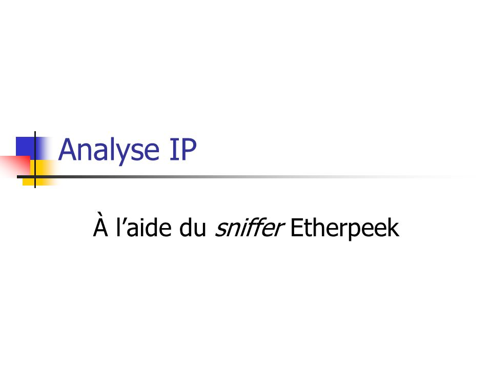 Analyse IP À laide du sniffer Etherpeek