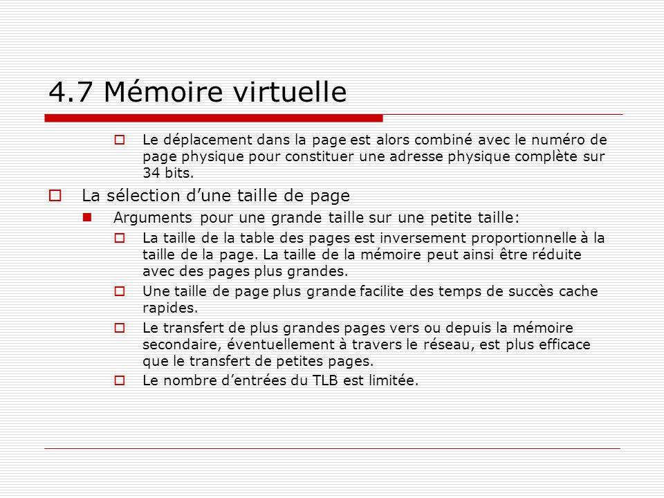 4.7 Mémoire virtuelle Le déplacement dans la page est alors combiné avec le numéro de page physique pour constituer une adresse physique complète sur