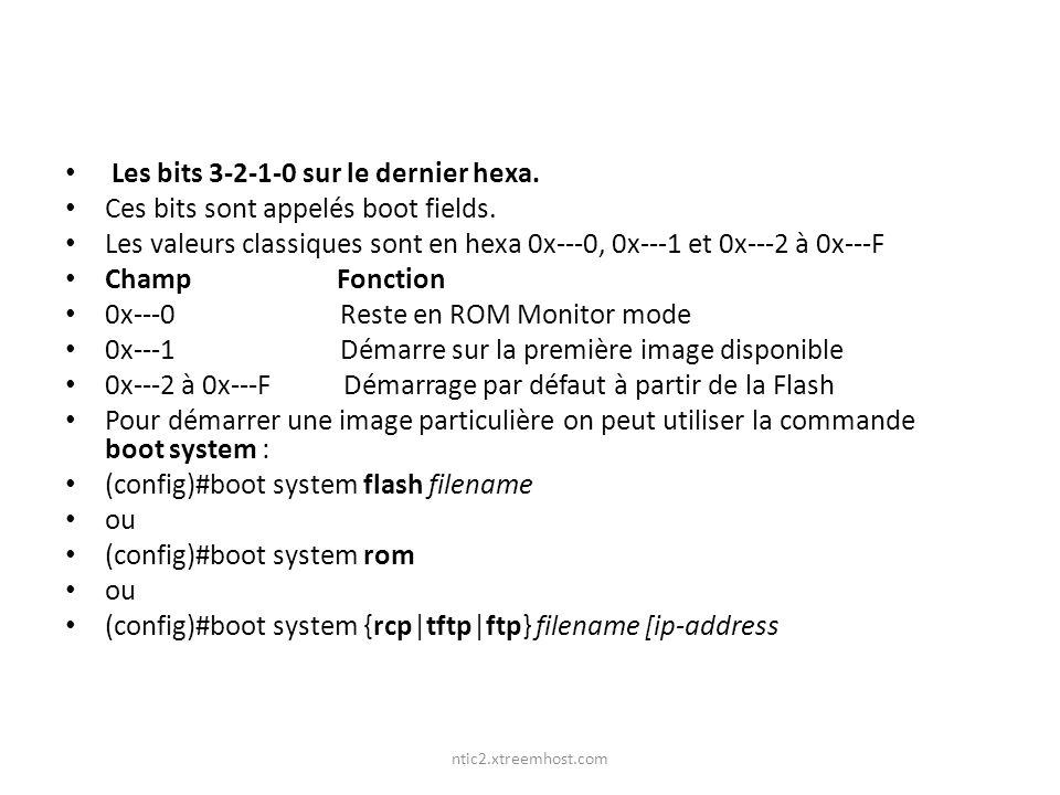 ntic2.xtreemhost.com Les bits 3-2-1-0 sur le dernier hexa. Ces bits sont appelés boot fields. Les valeurs classiques sont en hexa 0x---0, 0x---1 et 0x