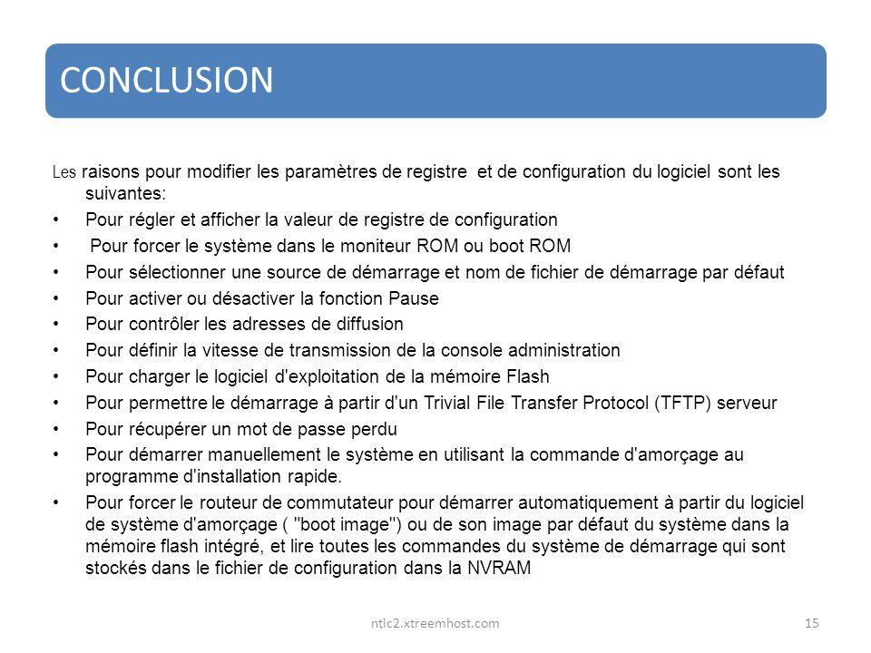 ntic2.xtreemhost.com CONCLUSION Les raisons pour modifier les paramètres de registre et de configuration du logiciel sont les suivantes: Pour régler e