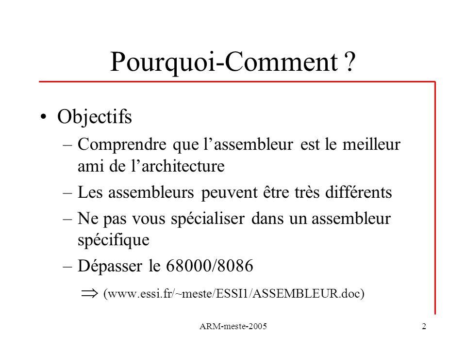 ARM-meste-200523 Pseudo-instructions LDR le Retour main: ldr R3,=0x1111 ldr R4,=0x1000 var7:.word 0x11 Après désassemblage: main : 0x02000004ldr r3, [pc, #4]; 0x2000010 0x02000008mov r4, #4096 bizarre var7 : 0x0200000candeq r0, r0, r1, lsl r0 0x02000010andeq r1, r0, r1, lsl r1 On utilise ltorg On nutilise pas ltorg