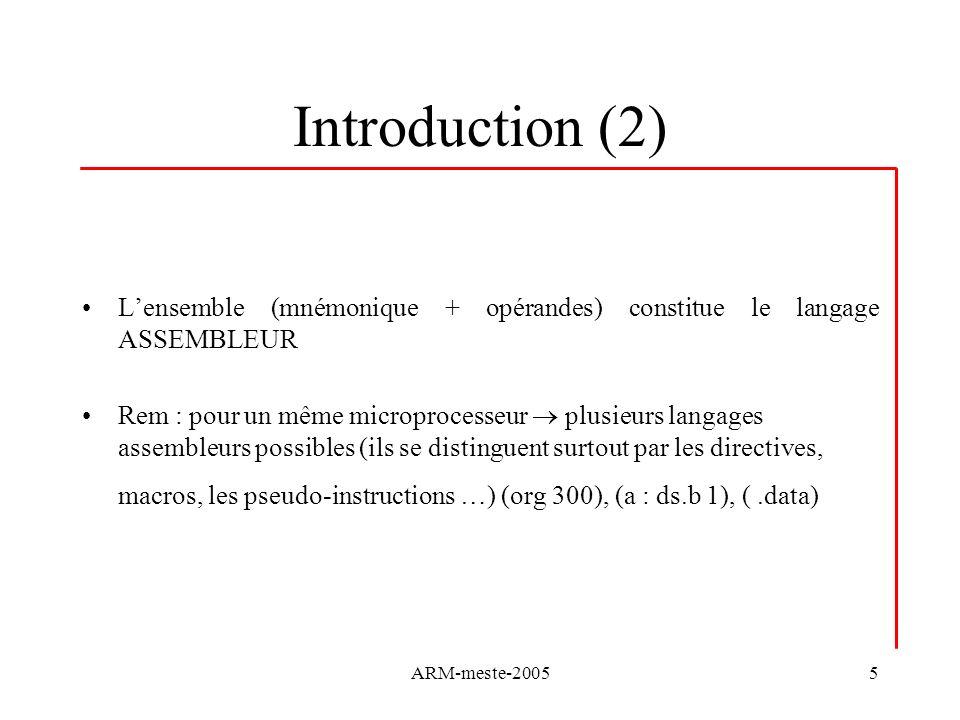 ARM-meste-200566 Procédures particulières Quand une exception est levée: Le mode système est modifié (fonction du type) PC est sauvegardé dans le R14 correspondant CPSR est sauvegardé dans un Save Processor Status Register (SPSR) Utilise la notion de priorité Force le PC à ladresse de lexception correspondante (Branch) Cette adresse est stockée dans un tableau dadresses (vecteurs) Le microprocesseur « détermine » quel vecteur pour quelle exception (reset: premier vecteur du tableau donc 0x00000000, …)