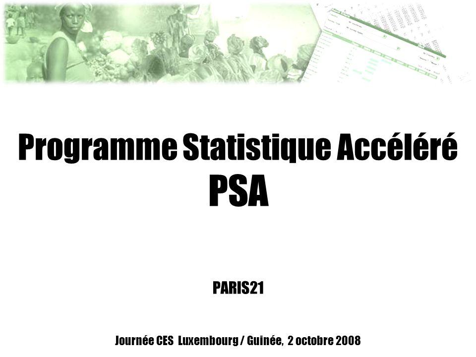 Programme Statistique Accéléré PSA PARIS21 Journée CES Luxembourg / Guinée, 2 octobre 2008
