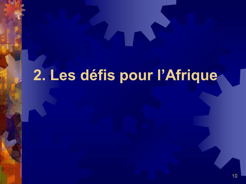 10 2. Les défis pour lAfrique