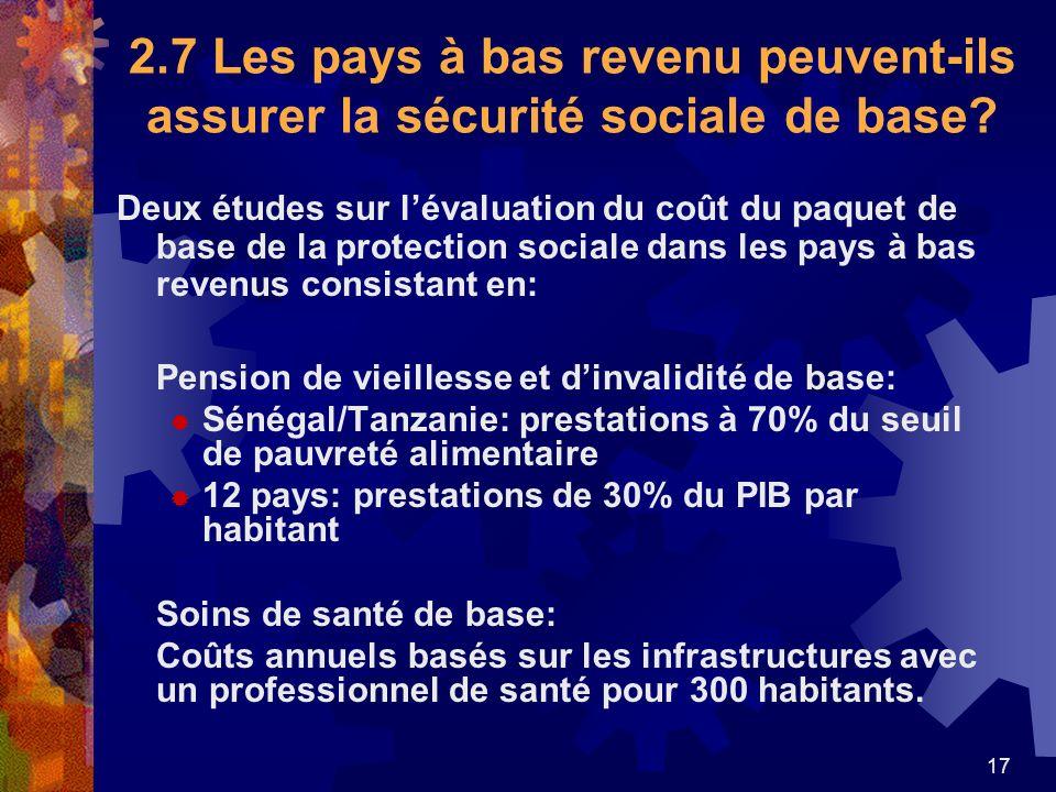 17 2.7 Les pays à bas revenu peuvent-ils assurer la sécurité sociale de base? Deux études sur lévaluation du coût du paquet de base de la protection s