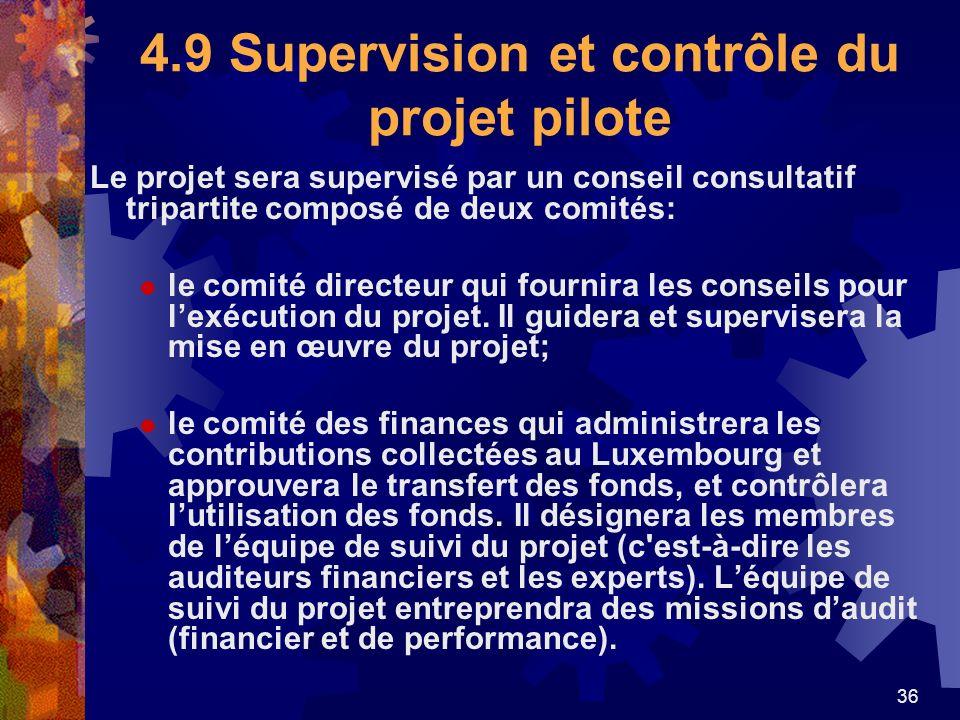 36 4.9 Supervision et contrôle du projet pilote Le projet sera supervisé par un conseil consultatif tripartite composé de deux comités: le comité dire
