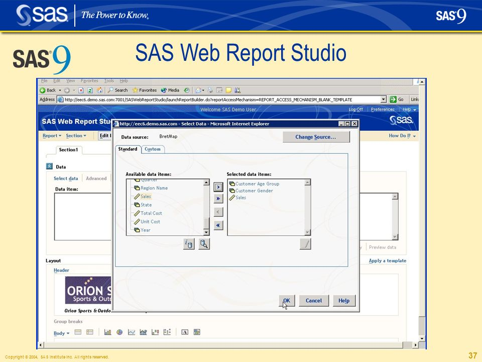 Copyright © 2004, SAS Institute Inc. All rights reserved. 37 SAS Web Report Studio