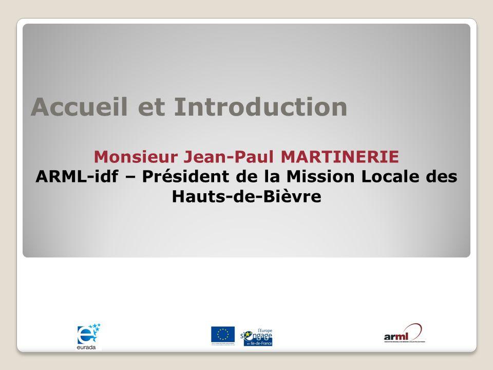 Monsieur Paul-Gilles TREBOSSEN Sociologue Monsieur Damien PRIVAT Délégué ARML-idf / Directeur de la Mission Locale des 3 Vallées