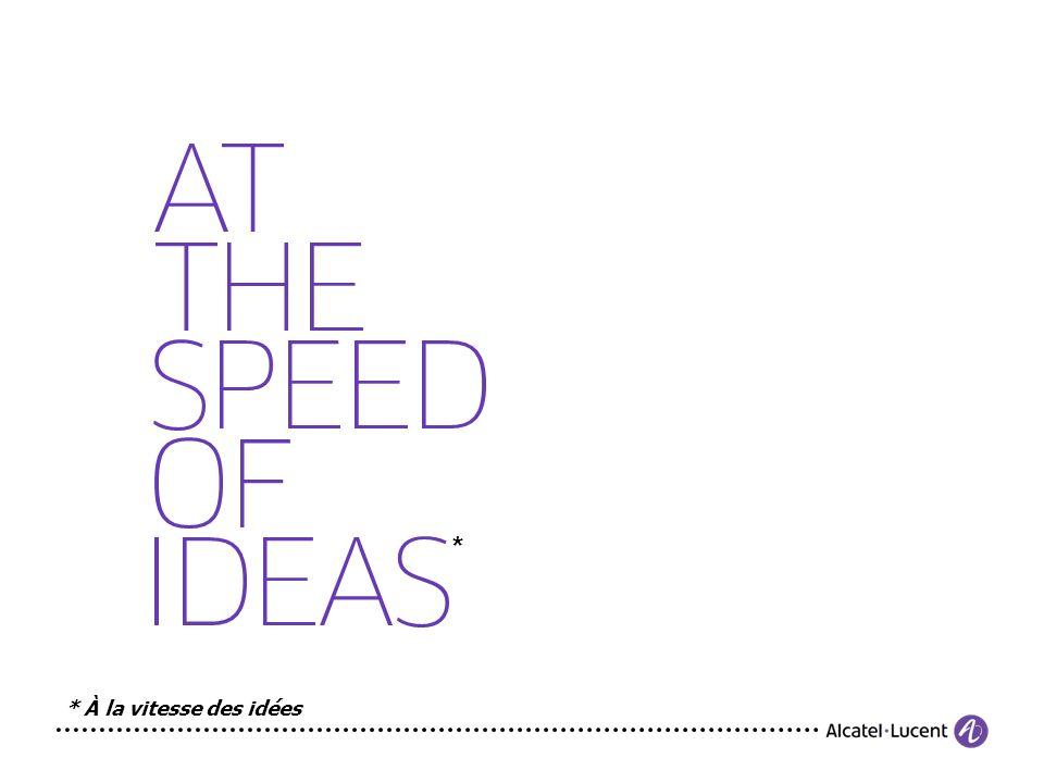TOUS DROITS RESERVES. COPYRIGHT © ALCATEL-LUCENT 2011. 16 | * * À la vitesse des idées
