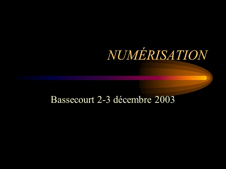 NUMÉRISATION Bassecourt 2-3 décembre 2003