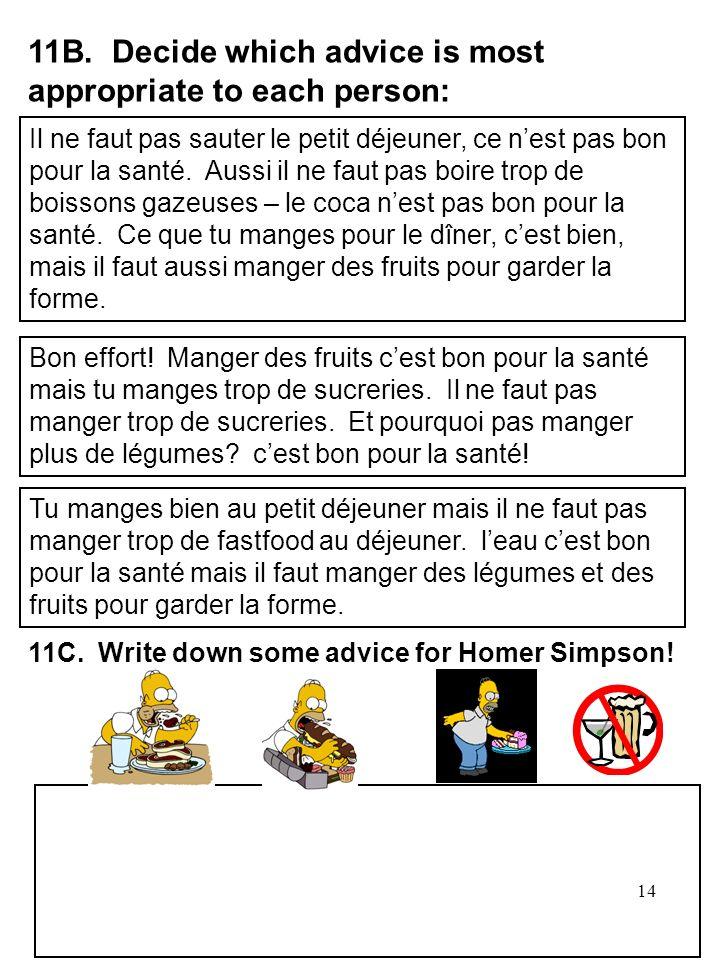 15 Le probl è me Le conseil 1.Je mange beaucoup de bonbons A.