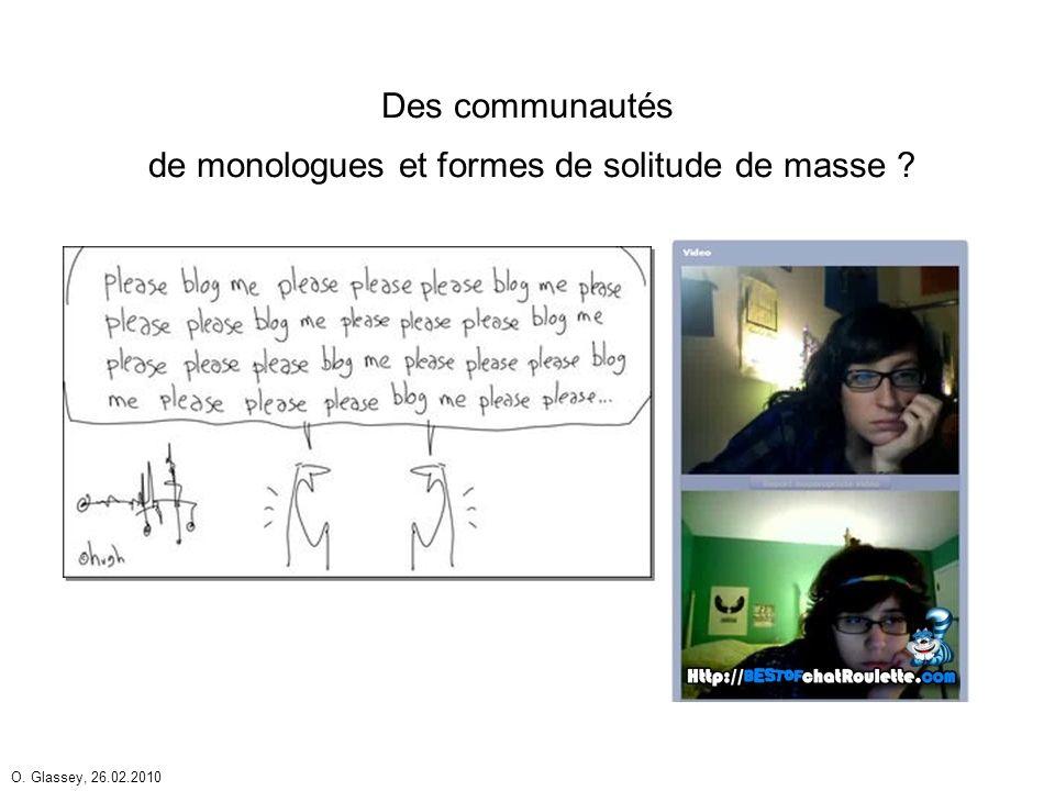 O. Glassey, 26.02.2010 Des communautés de monologues et formes de solitude de masse