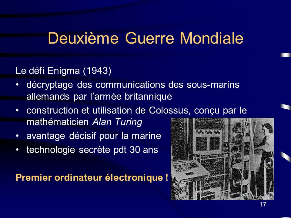 17 Deuxième Guerre Mondiale Le défi Enigma (1943) décryptage des communications des sous-marins allemands par larmée britannique construction et utili