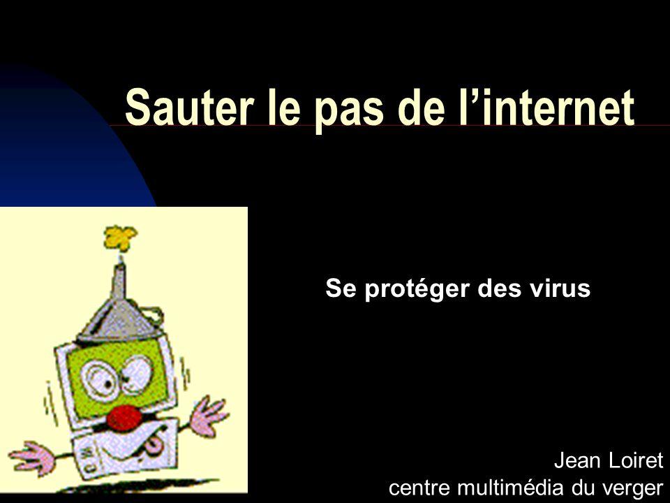 Sauter le pas de linternet Se protéger des virus Jean Loiret centre multimédia du verger
