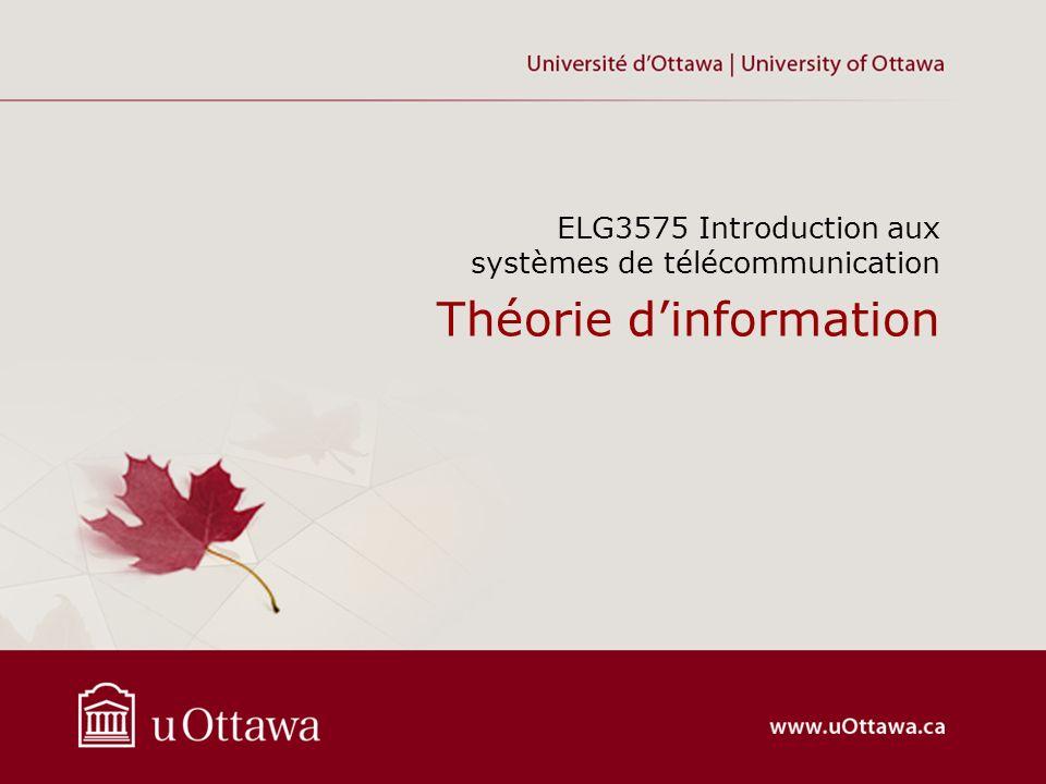 Théorie dinformation ELG3575 Introduction aux systèmes de télécommunication