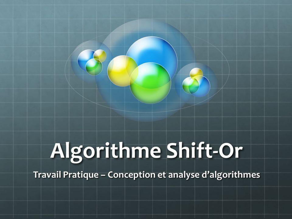Algorithme Shift-Or Travail Pratique – Conception et analyse dalgorithmes