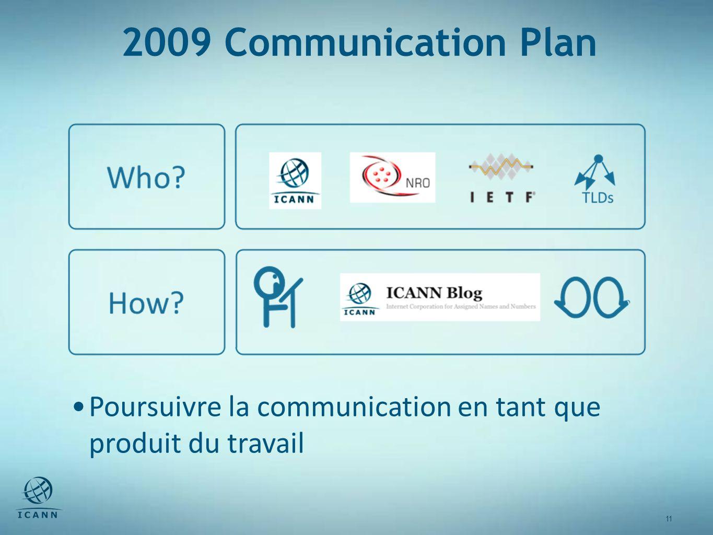 11 2009 Communication Plan Poursuivre la communication en tant que produit du travail