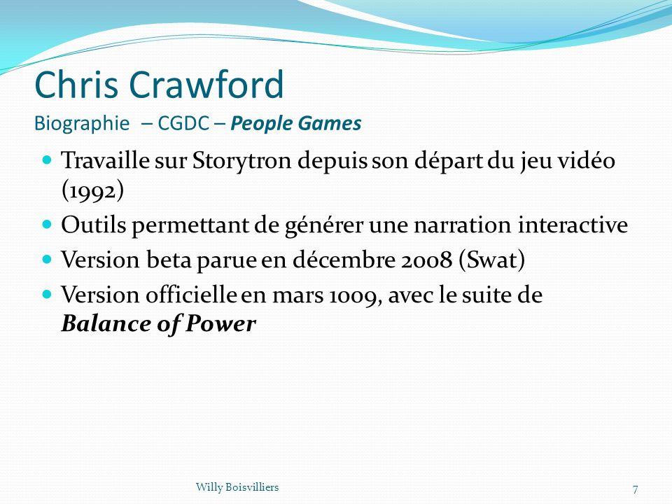 Chris Crawford Biographie – CGDC – People Games Travaille sur Storytron depuis son départ du jeu vidéo (1992) Outils permettant de générer une narrati