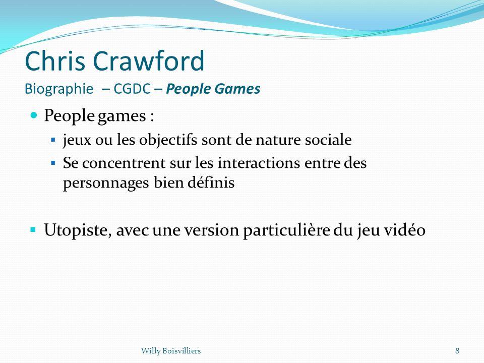 Chris Crawford Biographie – CGDC – People Games People games : jeux ou les objectifs sont de nature sociale Se concentrent sur les interactions entre