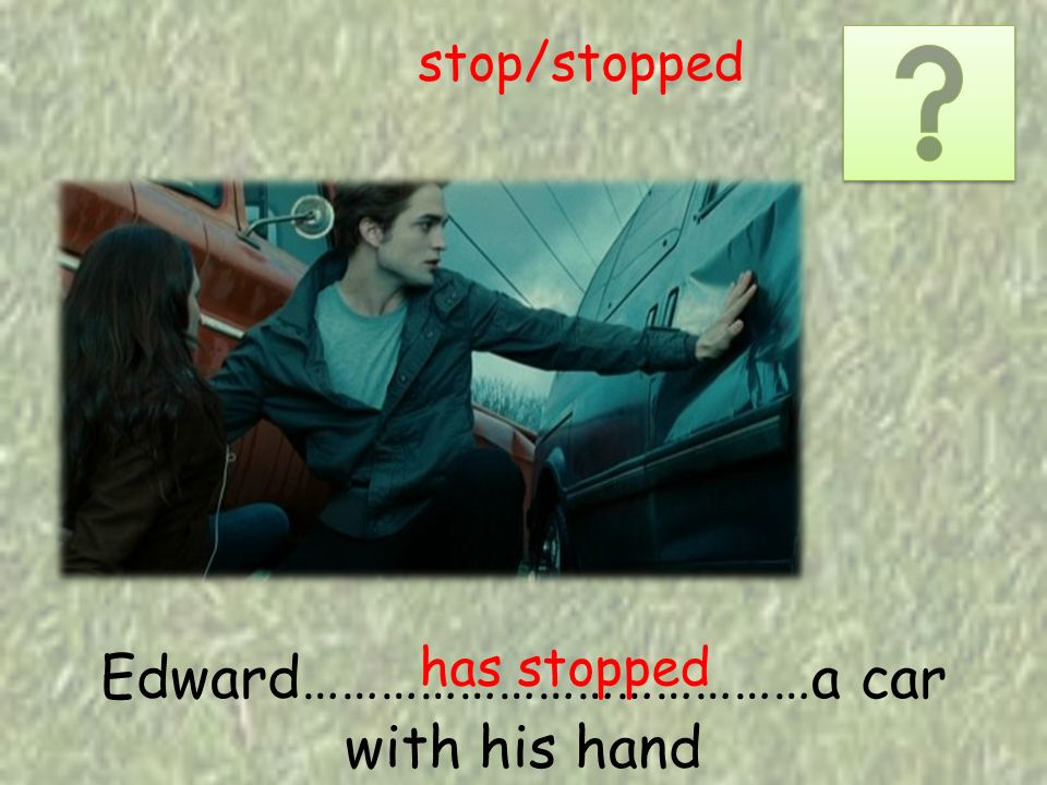 Edward…………………………………a car with his hand has stopped stop/stopped