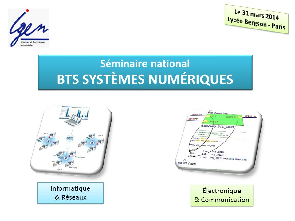 Eléments de constat Séminaire national BTS SYSTÈMES NUMÉRIQUES Annexes : ressources en ligne http://ni.com/usrp https://decibel.ni.com/content/groups/ni-usrp- example-labview-vis?view=documents NI Baseband Developer s Kit http://digital.ni.com/express.nsf/886840580f1b 69cb8625690d00485dbc/a0020a5749650b0c86 2572720063a13a?OpenDocument http://digital.ni.com/express.nsf/886840580f1b 69cb8625690d00485dbc/a0020a5749650b0c86 2572720063a13a?OpenDocument
