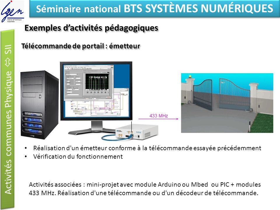 Eléments de constat Séminaire national BTS SYSTÈMES NUMÉRIQUES Télécommande de portail : émetteur Activités associées : mini-projet avec module Arduino ou Mbed ou PIC + modules 433 MHz.