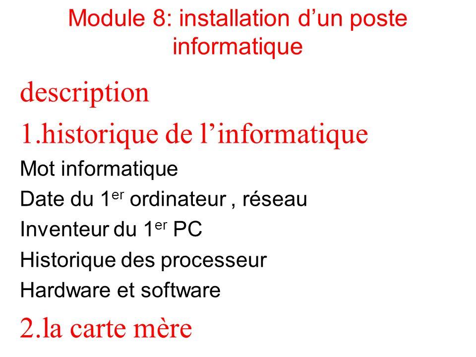 description 1.historique de linformatique Mot informatique Date du 1 er ordinateur, réseau Inventeur du 1 er PC Historique des processeur Hardware et