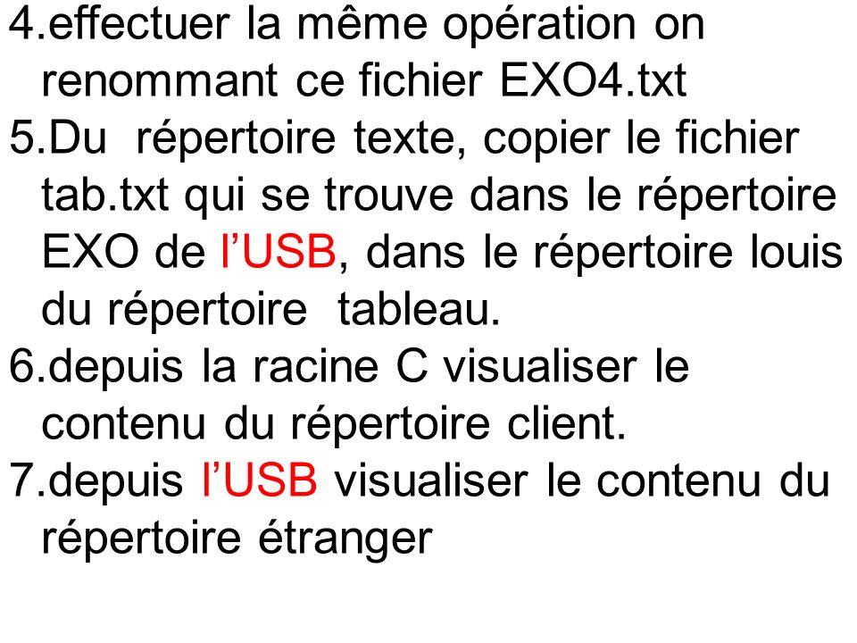 4.effectuer la même opération on renommant ce fichier EXO4.txt 5.Du répertoire texte, copier le fichier tab.txt qui se trouve dans le répertoire EXO d