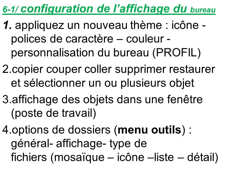 6-1/ configuration de laffichage du bureau 1. appliquez un nouveau thème : icône - polices de caractère – couleur - personnalisation du bureau (PROFIL