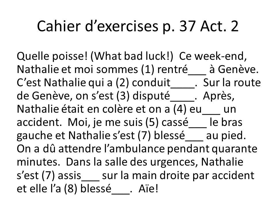 Cahier dexercises p.37 Act. 2 Quelle poisse.