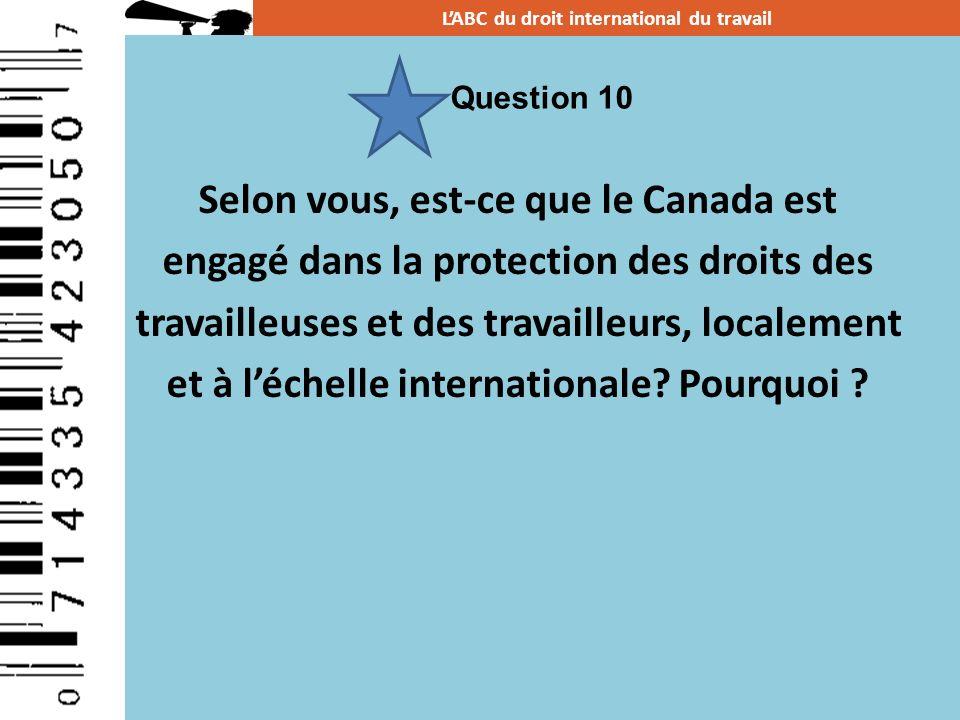 Selon vous, est-ce que le Canada est engagé dans la protection des droits des travailleuses et des travailleurs, localement et à léchelle internationa