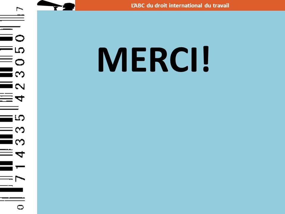 MERCI! LABC du droit international du travail