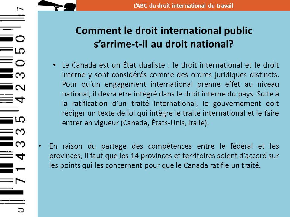 Le Canada est un État dualiste : le droit international et le droit interne y sont considérés comme des ordres juridiques distincts. Pour quun engagem