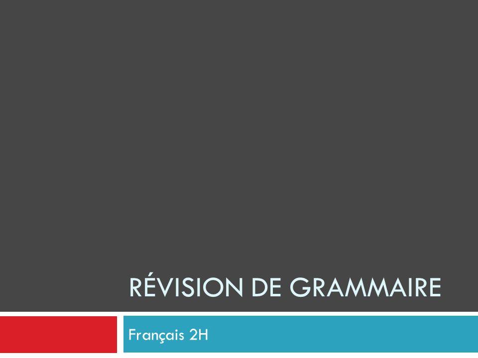 RÉVISION DE GRAMMAIRE Français 2H
