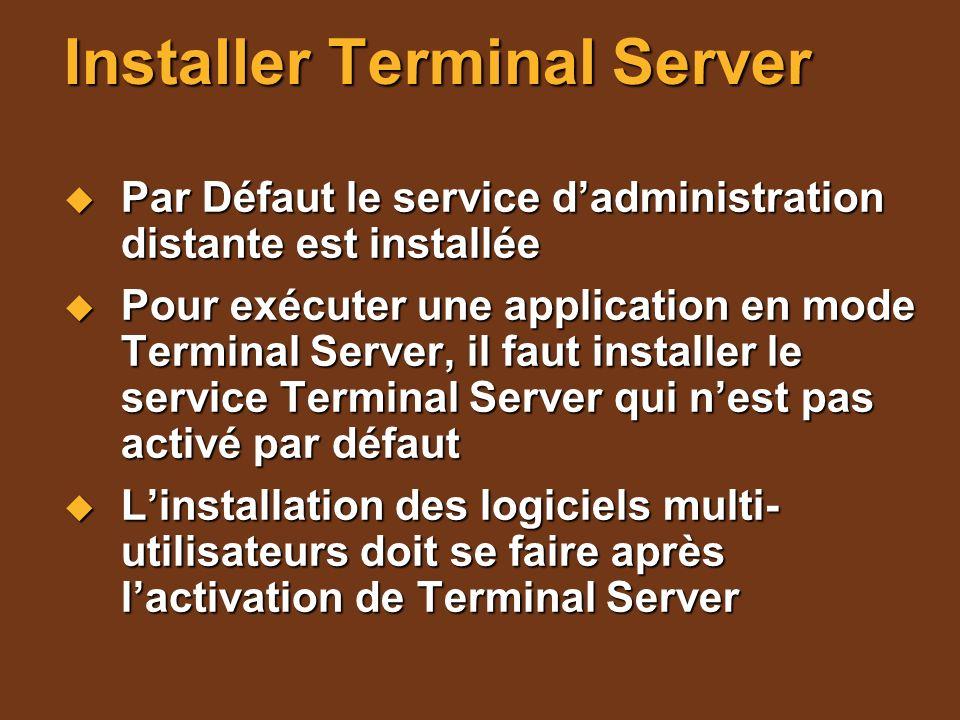 Remote Desktop Web Connection ActiveX proposé en standard dans le setup de Windows Server 2003 ActiveX proposé en standard dans le setup de Windows Server 2003 Permet de se connecter via Internet Explorer Permet de se connecter via Internet Explorer http://MonServeurTS/tsweb/ http://MonServeurTS/tsweb/ http://MonServeurTS/tsweb/